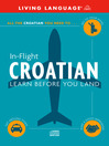 In-Flight Croatian (MP3): Learn Before You Land